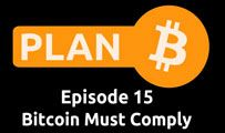 Bitcoin Must Comply | Plan B 15