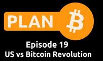 US vs Bitcoin Revolution | Plan B 19