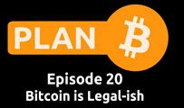 Bitcoin is Legal-ish | Plan B 20