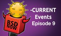 -CURRENT Events | BSD Now 9