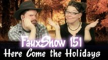 Here Come the Holidays | FauxShow 151