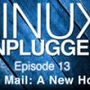 Dark Mail: A New Hope | LINUX Unplugged 13