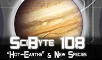 """Hot-Earths"" & New Species 