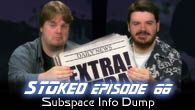 Subspace Info Dump | STOked 66