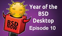 Year of the BSD Desktop | BSD Now 10