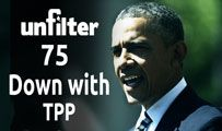 Down with TPP | Unfilter 75