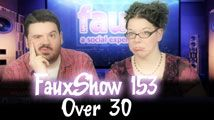 Over 30 | FauxShow 153