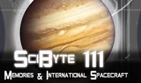 Memories & International Spacecraft | SciByte 111