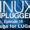 Hugs for LUGs | LINUX Unplugged 18