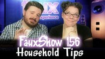 Household Tips | FauxShow 156