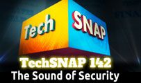 The Sound of Security | TechSNAP 142