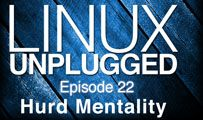 Hurd Mentality | LINUX Unplugged 22