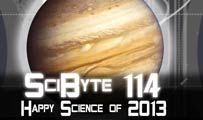 Happy Science of 2013 | SciByte 114