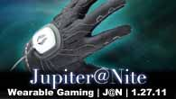 Wearable Gaming | J@N | 1.27.11