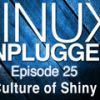 Culture of Shiny   LINUX Unplugged 25