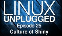 Culture of Shiny | LINUX Unplugged 25