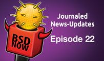 Journaled News-Updates | BSD Now 22