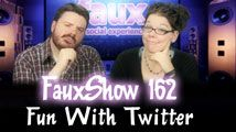 Fun With Twitter | FauxShow 162