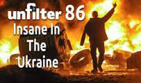 Insane In The Ukraine | Unfilter 86