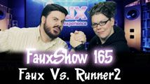 Faux Vs. Runner2 | FauxShow 165