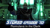 Romulans in the Dark | STOked 70