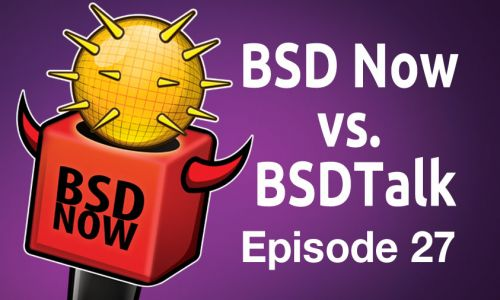 BSD Now vs. BSDTalk | BSD Now 27