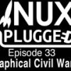 Graphical Civil War | LINUX Unplugged 33