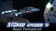 Gozer Remastered | STOked 71