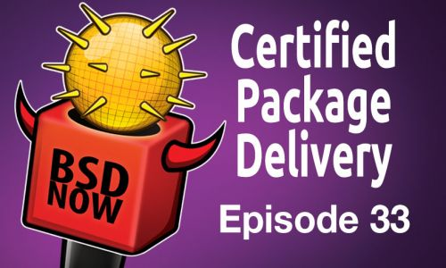 Certified Package Delivery | BSD Now 33