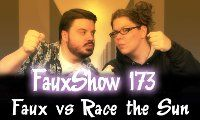 Faux vs Race the Sun | FauxShow 173