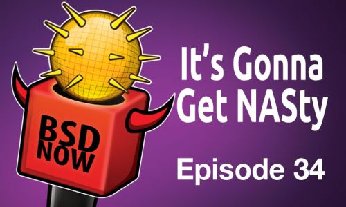 It's Gonna Get NASty | BSD Now 34