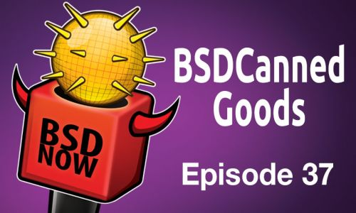 BSDCanned Goods | BSD Now 37