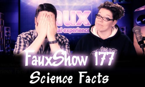 Science Facts | FauxShow 177