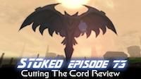 Cutting The Cord Review | STOked 73