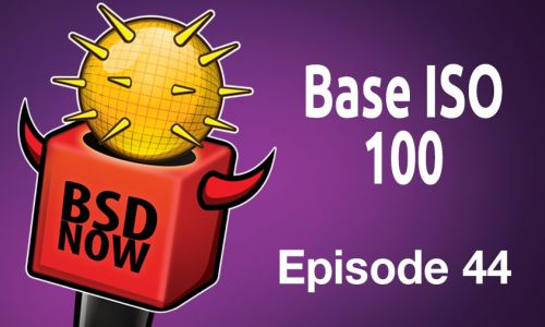 Base ISO 100 | BSD Now 44