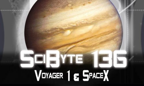Voyager 1 & SpaceX | SciByte 136