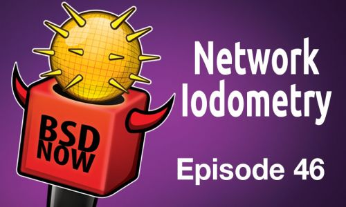 Network Iodometry | BSD Now 46