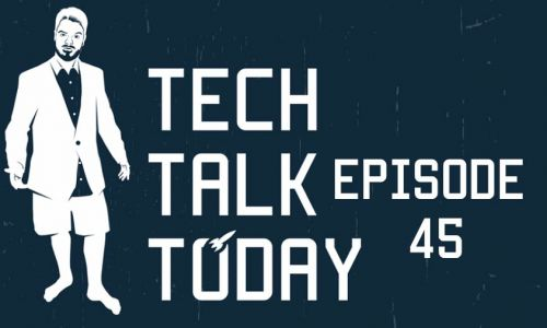 Google Wants Your Kids | Tech Talk Today 45