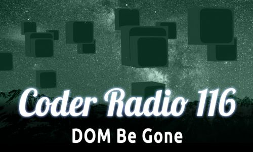 DOM Be Gone | CR 116