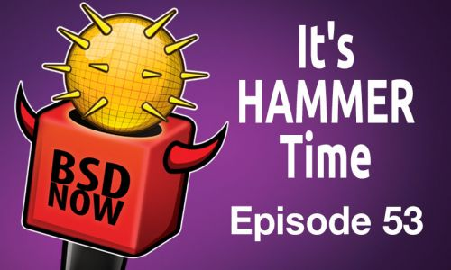 It's HAMMER Time | BSD Now 53