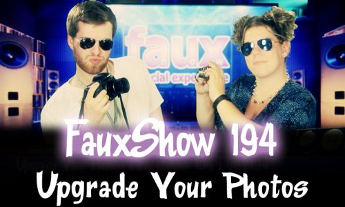 Upgrade Your Photos | FauxShow 194