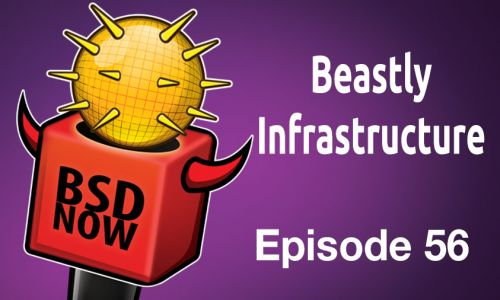 Beastly Infrastructure | BSD Now 56