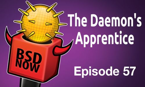 The Daemon's Apprentice | BSD Now 57