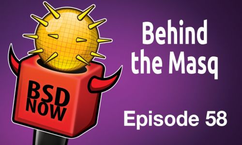 Behind the Masq | BSD Now 58
