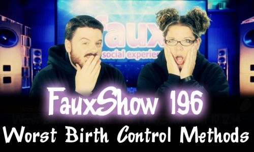 Worst Birth Control Methods | FauxShow 196