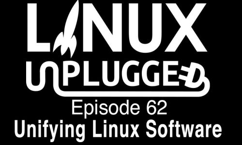 Unifying Linux Software | LINUX Unplugged 62