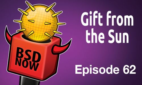 Gift from the Sun | BSD Now 62