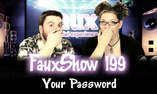 Your Password | FauxShow 199