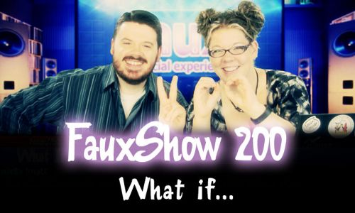 What If… | FauxShow 200