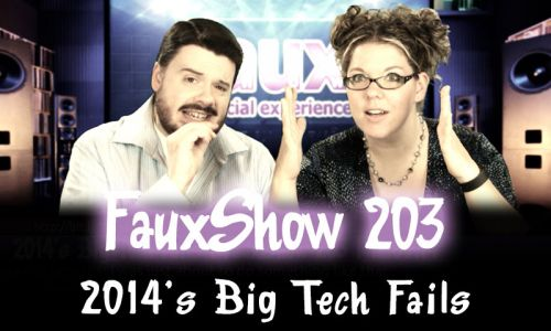 2014's Big Tech Fails | FauxShow 203